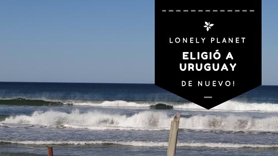 Lonely Planet ubica a Uruguay entre los 8 mejores destinos para visitar en 2016!