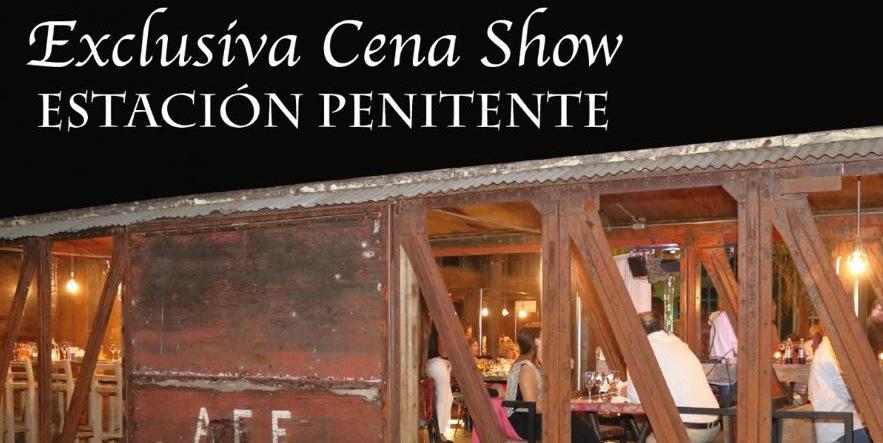 Exclusiva Cena Show en Estación Penitente!